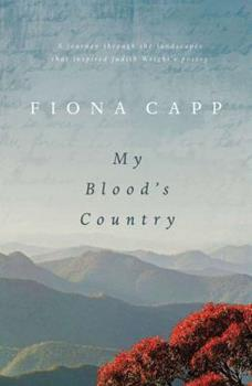 1741754879 - Capp, Fiona: My Blood's Country: A Journey Through the Landscape that Inspired Judith Wright's Poetry - Book