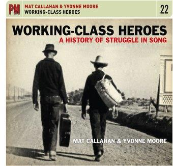 Music - CD Working-Class Heroes: History Of Struggle In Song Book