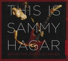 This Is Sammy Hagar: When the Party Started *