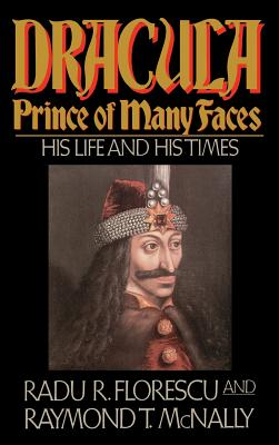 Dracula, Prince of Many Faces: His Life and Times 0316286559 Book Cover