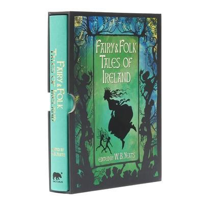 Fairy & Folk Tales of Ireland: Slip-Cased Edition 1784289124 Book Cover