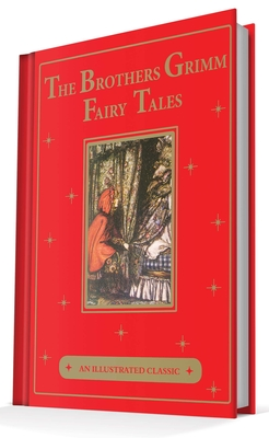The Brothers Grimm Fairy Tales: An Illustrated ... 1684120306 Book Cover