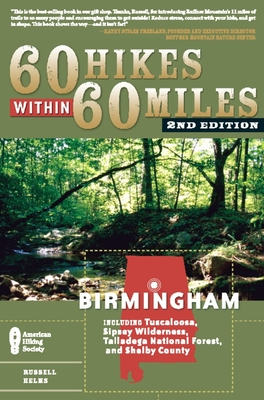 60 Hikes Within 60 Miles: Birmingham: Including Tuscaloosa, Sipsey Wilderness, Talladega National Forest, and Shelby County (60 Hikes within 60 Miles) - Book  of the 60 Hikes Within 60 Miles