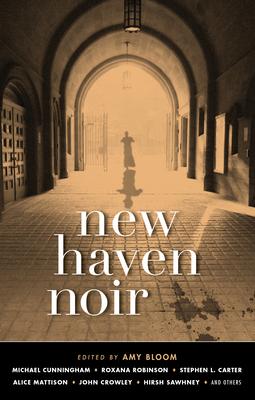 New Haven Noir - Book  of the Akashic noir