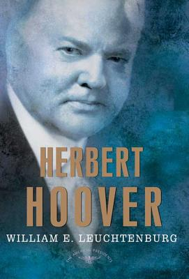 Herbert Hoover - Book #31 of the American Presidents