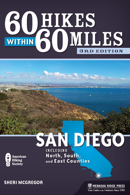 60 Hikes Within 60 Miles: San Diego: Including North, South and East Counties - Book  of the 60 Hikes Within 60 Miles