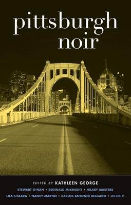 Pittsburgh Noir - Book  of the Akashic noir