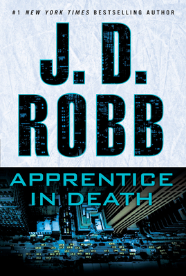 Apprentice in Death - Book #43 of the In Death