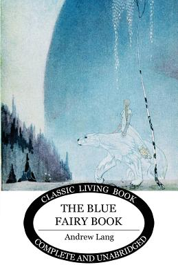 The Blue Fairy Book 1925729044 Book Cover