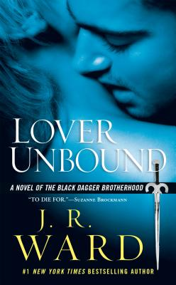 Lover Unbound - Book #5 of the Black Dagger Brotherhood