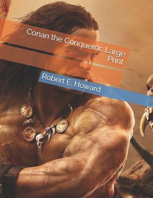 Conan the Conqueror : Large Print 1097275930 Book Cover