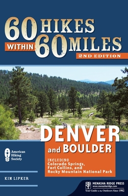 60 Hikes Within 60 Miles: Denver and Boulder: Including Colorado Springs, Fort Collins, and Rocky Mountain National Park - Book  of the 60 Hikes Within 60 Miles