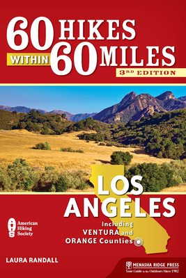 60 Hikes Within 60 Miles: Los Angeles: Including Ventura and Orange Counties - Book  of the 60 Hikes Within 60 Miles