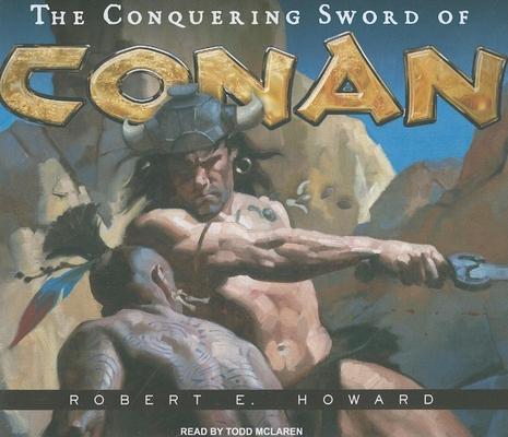 The Conquering Sword of Conan 1400112257 Book Cover