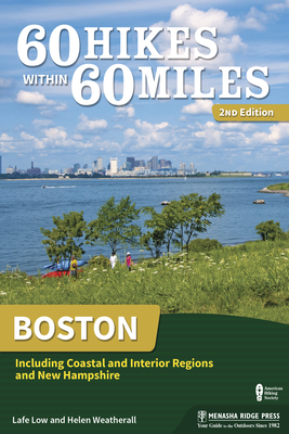 60 Hikes within 60 Miles: Boston (60 Hikes - Menasha Ridge) - Book  of the 60 Hikes Within 60 Miles