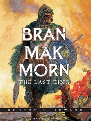 Bran Mak Morn: The Last King 1400112265 Book Cover