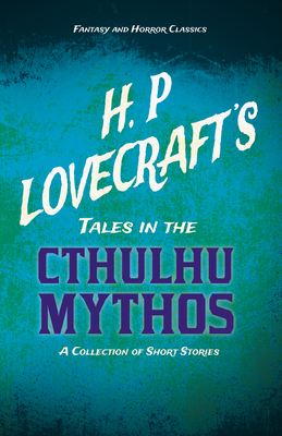 H. P. Lovecraft's Tales in the Cthulhu Mythos -... 1447468910 Book Cover