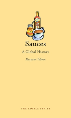 Sauces: A Global History - Book  of the Edible Series