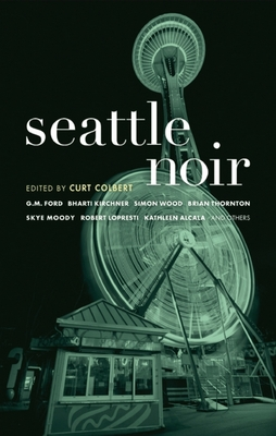 Seattle Noir (Akashic Noir) - Book  of the Akashic noir