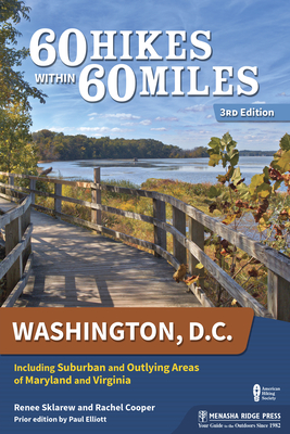 60 Hikes within 60 Miles: Washington, DC: Including Alexandria, Frederick, and Leesburg (2nd Edition) (60 Hikes - Menasha Ridge) - Book  of the 60 Hikes Within 60 Miles