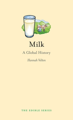 Milk: A Global History - Book  of the Edible Series