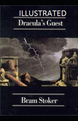 Dracula's Guest Illustrated 1706224435 Book Cover