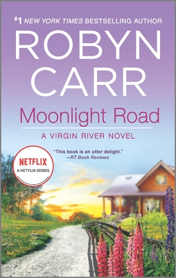 Moonlight Road - Book #10 of the Virgin River
