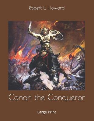 Conan the Conqueror: Large Print 1697568696 Book Cover