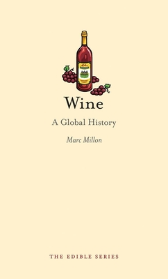 Wine: A Global History - Book  of the Edible Series
