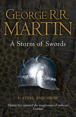 A Storm of Swords: Steel and Snow - Book  of the A Song of Ice and Fire #0