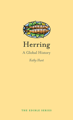 Herring: A Global History - Book  of the Edible Series