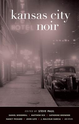 Kansas City Noir - Book  of the Akashic noir
