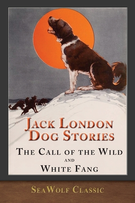 Jack London Dog Stories (Illustrated): The Call... 1950435741 Book Cover