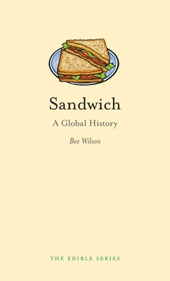 Sandwich: A Global History - Book  of the Edible Series