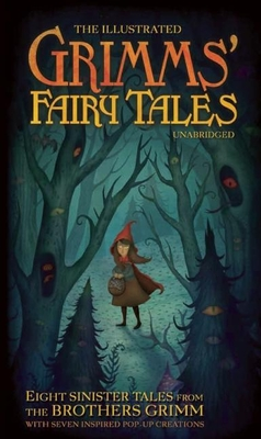 The Illustrated Grimms' Fairy Tales: Eight sini... 160710895X Book Cover