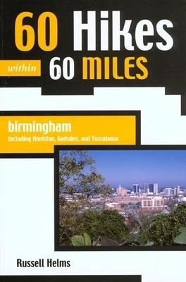 60 Hikes within 60 Miles: Birmingham (60 Hikes - Menasha Ridge) - Book  of the 60 Hikes Within 60 Miles