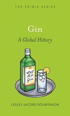 Gin: A Global History - Book  of the Edible Series