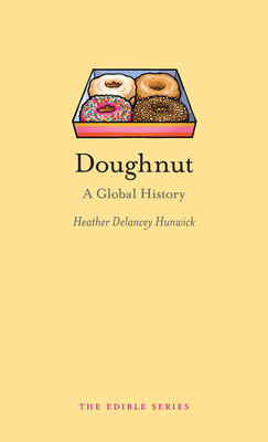 Doughnut: A Global History - Book  of the Edible Series