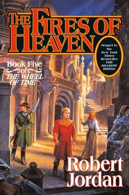 The Fires of Heaven - Book #5 of the Wheel of Time