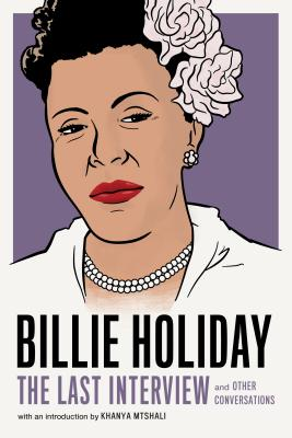 Billie Holiday: The Last Interview and Other Conversations - Book  of the Last Interview