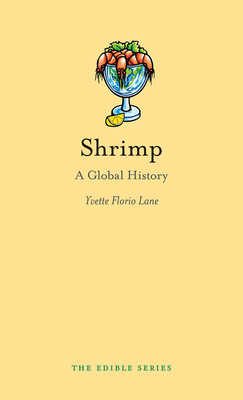 Shrimp: A Global History - Book  of the Edible Series