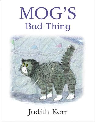 Mog's Bad Thing - Book #15 of the Mog the Forgetful Cat