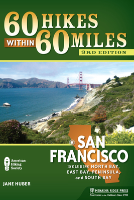 60 Hikes within 60 Miles: San Francisco - Book  of the 60 Hikes Within 60 Miles