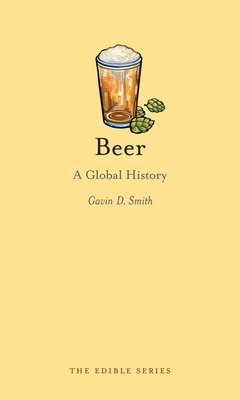 Beer: A Global History - Book  of the Edible Series