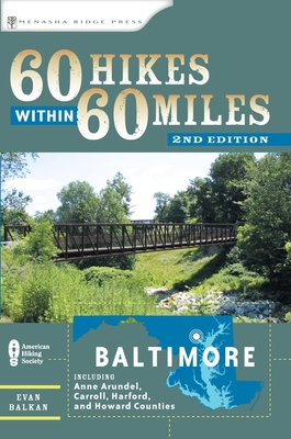 60 Hikes Within 60 Miles: Baltimore: Including Anne Arundel, Carroll, Harford, and Howard Counties - Book  of the 60 Hikes Within 60 Miles