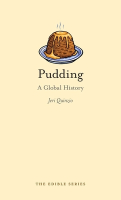 Pudding: A Global History - Book  of the Edible Series