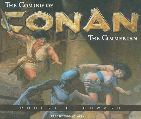 The Coming of Conan the Cimmerian: The Original... 1400112230 Book Cover