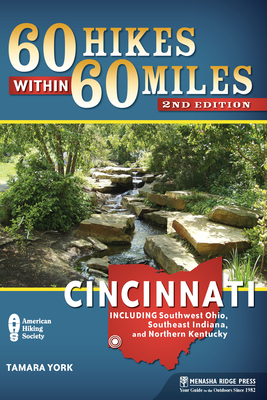 60 Hikes Within 60 Miles: Cincinnati: Including Clifton Gorge, Southeast Indiana, and Northern Kentucky - Book  of the 60 Hikes Within 60 Miles