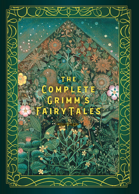 The Complete Grimm's Fairy Tales 1631067184 Book Cover