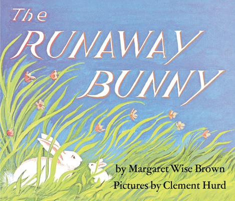 The Runaway Bunny - Book #1 of the Over the Moon
